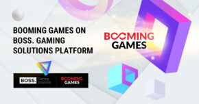 BOSS. Gaming Solutions and BOOMING GAMES confirm content collaboration