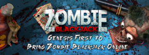 Zombie Blackjack rises from land-based casinos and comes to digital life with genesis